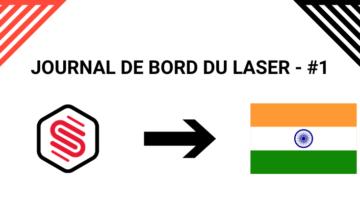 Journal de bord du laser industriel - #1