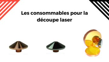 Les consommables pour la découpe laser